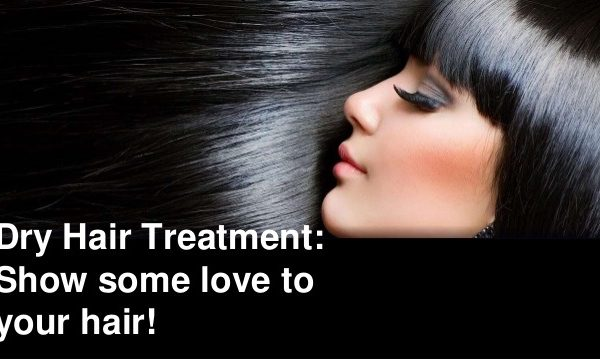 dry hair treatment with love