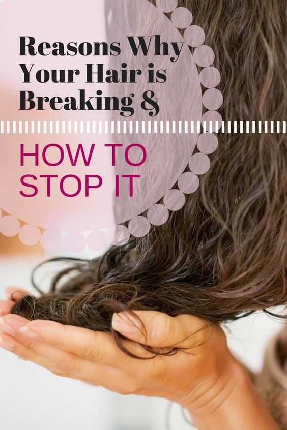 reasons why your hair is breaking