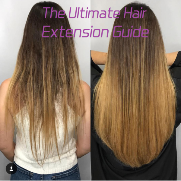 the ultimate hair extension guide