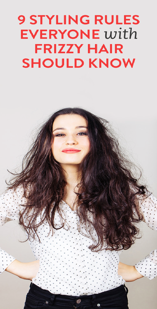 9 styling rules everyone with frizzy hair should know
