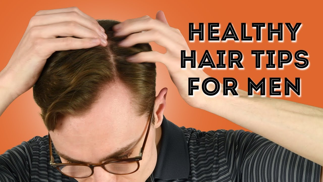 healthy hair care tips for men