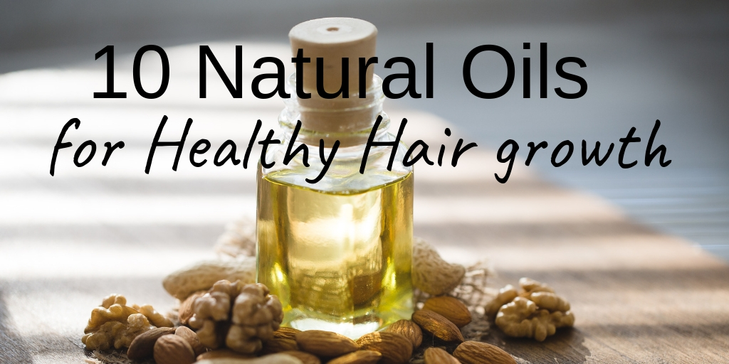 10 natural oils for healthy hair growth