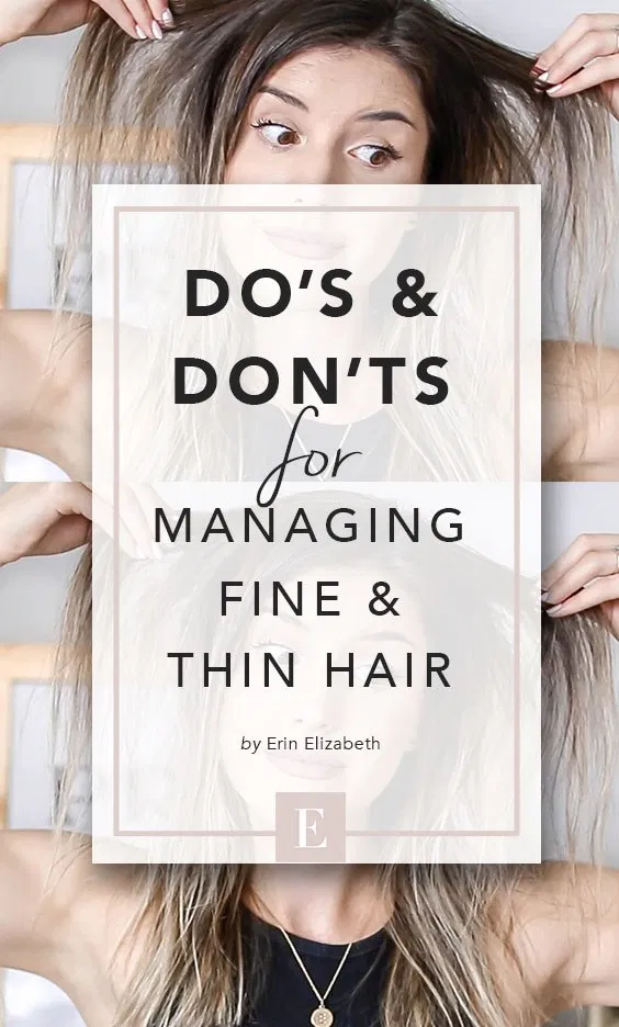 do 's & don'ts for managing fine & thin hair