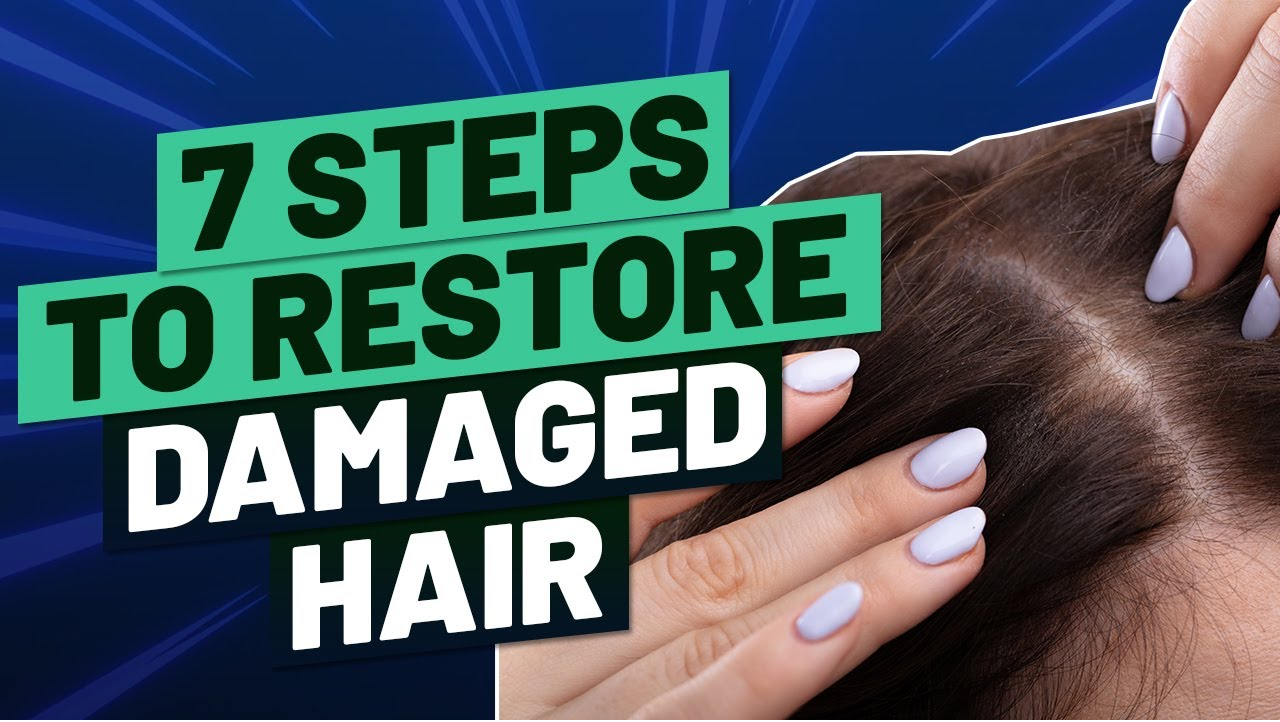 7 steps to restore damaged hair