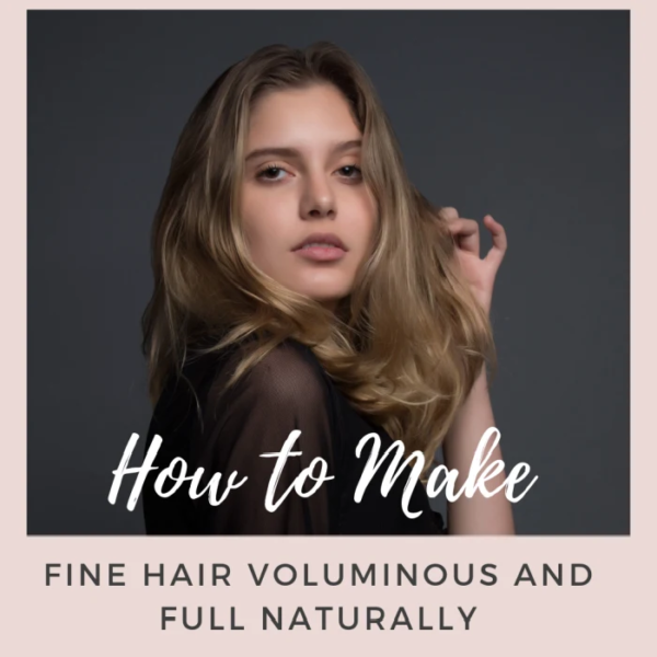 how to make fine hair voluminous