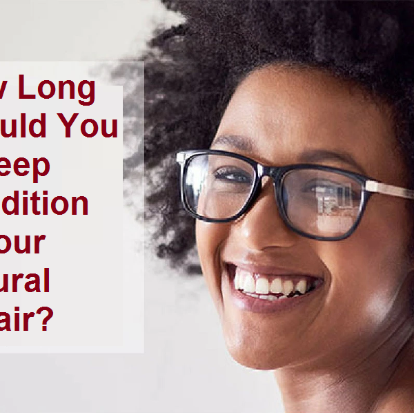 how long should you deep condition your natural hair