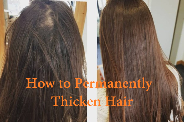 how to permanently thicken hair
